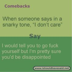 New Funny Comebacks And Insults Jokes Life 28 Ideas Funny Insults And Comebacks, Witty Insults, Amazing Comebacks, Savage Comebacks, Snappy Comebacks, Clever Comebacks, Funny Comebacks, Sassy Quotes, Sarcastic Quotes