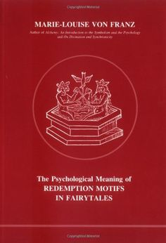 Psychological Meaning of Redemption Motifs in Fairytales (Studies in Jungian Psychology, 2) by Marie-Louise von Franz http://www.amazon.com/dp/0919123015/ref=cm_sw_r_pi_dp_6f-vub0FV34ZP