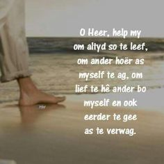 Afrikaans Quotes, Inspirational Qoutes, Special Words, Religious Quotes, Good Morning Quotes, Help Me, Bible Quotes, Prayers, Christian