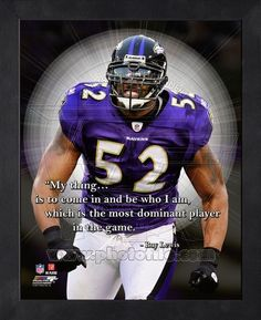 Ray Lewis Baltimore Ravens Pro Quotes Photo (Size: x Framed Football Quotes, Nfl Football, Football Helmets, Football Fever, American Football, Baseball, Ray Lewis Quotes, All Nfl Teams, Nfl Baltimore Ravens