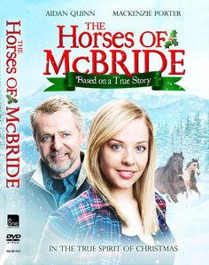 Horses of Mcbride-When Nicki (MacKenzie Porter) discovers two horses stranded deep in the Rocky Mountain snow, she makes it her mission to find a way to get them to safety. With no other options, she picks up a shovel and starts to dig out the mile long path, inspiring both her father, Matt (Aidan Quinn), and the entire community to band together to save the horses in the spirit of Christmas.