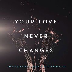 """Waterfall"" by Chris Tomlin Christian Song Lyrics, Christian Quotes, What About Tomorrow, Chris Tomlin, Gods Love, Love Of My Life, Breakup, Inspirational Quotes, Faith"
