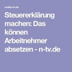Steuererklärung machen: Das können Arbeitnehmer absetzen - n-tv.de