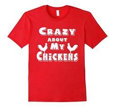 chicken shirt, chicken t-shirt, I love my chickens, Crazy chicken lady t-shirt, crazy chicken mom t-shirt I love chickens, chickens, chicken, chicken lady, farm mom, farm t-shirt