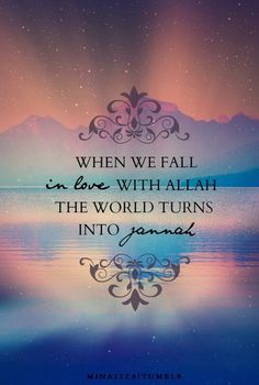 Allazina a'amanu ashaddu hubbal lillah - those who have imaan are extreme in their love for Allah ( swt ).