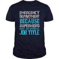 Emergency Department Shirt - #sweat shirts #business shirts. GET YOURS => https://www.sunfrog.com/Jobs/Emergency-Department-Shirt-Navy-Blue-Guys.html?60505
