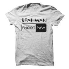 dc2a28b1 Real Man Shoot Raw Funny T Shirts Awesome Hoodies Best Sweatshirts Cute Zip  Up Cheap Crewnecks Cotton Sweatpants Cool Sleeve Loungewear Scrubs  Activewear ...
