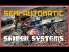 SNIPER 101 Part 8 - Semi-Automatic Sniper Systems - Rex Reviews