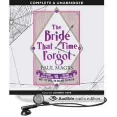 The Bride that Time Forgot by Paul Magrs, read by Joanna Tope. Loving this series, Joanna Tope is a great reader, too.