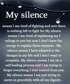 My silence means