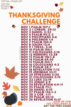 Thanksgiving Thankful Challenge Join in for 30 days of gratitude for the month of November. Every day has a unique Scripture, reflection question, prayer prompts and a place to record your thankfulness. Join today for free! Bible Prayers, Bible Scriptures, Bible Quotes, Thankful Scripture, Scripture Reading, Scripture Study, Scripture Journal, Writing Plan, Writing Prompts