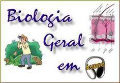 Áudio Aulas de Biologia Geral; Veja em detalhes neste site http://www.mpsnet.net/1/200.html