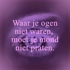 Best Quotes, Life Quotes, Dutch Quotes, Staying Positive, So True, True Words, Good Advice, Food For Thought, Beautiful Words