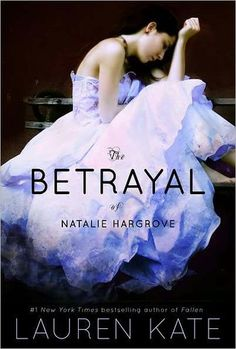 The Betrayal of Natalie Hargrove by Lauren Kate (hardcover 2009 with different cover - no gown, paperback 2011)