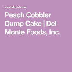 Peach Cobbler Dump Cake | Del Monte Foods, Inc.