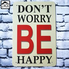 DON'T WORRY BE HAPPY Vintage Iron Plate Metal Tin Signs Wall Decor Garage Club Cafe Shop Lobby Tavern Home Retro Tin Plaque Gift