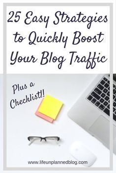 I've put together 25 easy strategies to quickly boost your blog traffic. I increased my own traffic by 78% in the past 6 months by following these tips.