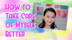 How to Take Care of Myself Better