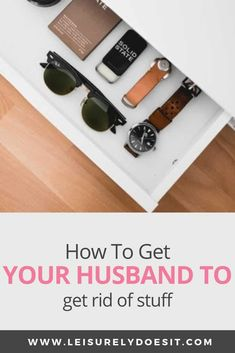Do you want to encourage your husband to declutter? Here are some tips and tricks to get him to get rid of some of his stuff so you don't have to live with the mess. Home Organization Hacks, Organizing Your Home, Organization Ideas, Cleaning Schedule Printable, Getting Rid Of Clutter, Paper Clutter, Paper Storage, Organize Your Life, Simple Living
