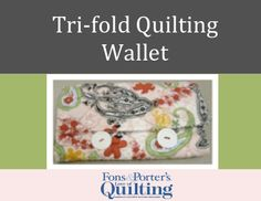 In this quilting video, learn how to make a tri-fold quilting wallet. This quilted wallet is perfect for carrying quilt notions or for everyday use! #smallproject #quilting #wallet #howto #video #FonsandPorter
