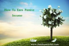 Every Can Make A Good Amount Of #Money Online Today #Typesofpassiveincome #incomesource #fundooarticles