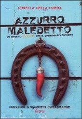 """Il 17 Maggio alle 18.00 Ornella della Libera presenta il libro """"Azzurro maledetto"""" Treves Edizioni   IO Ci Sto   La libreria di tutti @ Napoli  #azzurromaledetto #azzurro #napoli #trevesedizioni #napolidavivere www.iocistolibreria.it"""