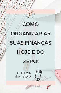 Como organizar as suas finanças hoje e do zero! | Gabi Ferreira Blog Planners, Personal Organizer, Financial Tips, Self Development, Professional Development, Money Management, Money Tips, Organization Hacks, Helpful Hints