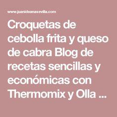 Croquetas de cebolla frita y queso de cabra Blog de recetas sencillas y económicas con Thermomix y Olla GM La Juani de Ana Sevilla
