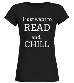 Chill Reading T Shirts. Funny Gifts Ideas for Readers.