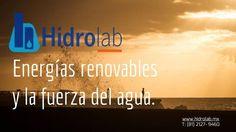Las energías renovables: la fuerza del agua.  http://ift.tt/1mwMUcH  En Hidrolab damos un servicio integral de apoyo en la definición de los trabajos hacemos monitoreo y toma de muestras en terreno los análisis de laboratorio la asesoría final y nos preocupamos por la entrega a tiempo de los resultados. www.hidrolab.mx T: (81) 2127- 9460