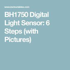 BH1750 Digital Light Sensor: 6 Steps (with Pictures)