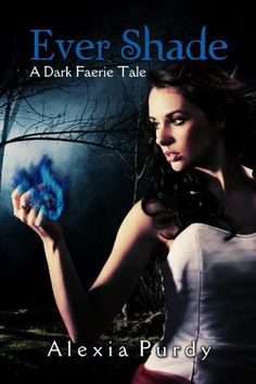 Ever Shade: A Dark Faerie Tale (A Dark Faerie Tale Series) by Alexia Purdy. $8.23. Publisher: Crushing Hearts and Black Butterfly Publishing (February 27, 2012). Author: Alexia Purdy. 186 pages