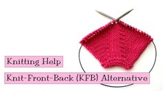 Alternative to Knit Front Back (KFB) Increase