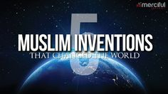 Top 5 Muslim Inventions That Changed the World! Islamic Effect In The Wo...