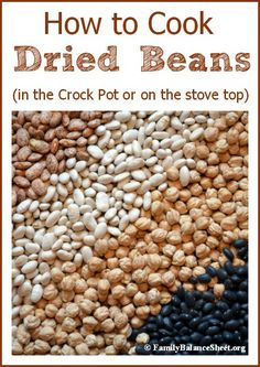 How to Cook Dried Beans: Cooking dried beans sounds like a lot of work, but I'm going to show you that it is quite easy. The benefits of cooking your beans instead of buying canned beans far outweigh (Bake Beans In Crockpot) Crock Pot Slow Cooker, Crock Pot Cooking, Cooking Tips, Cooking Recipes, Cooking Bacon, Cooking Turkey, Cooking Classes, Slow Cooker Beans, Cooking Broccoli