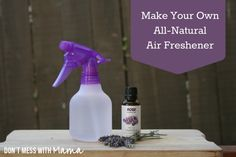 How to Make Your Own All-Natural Air Freshener - Don't Mess with Mama.com