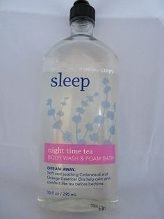 Bath & Body Works Aromatherapy Sleep Night Time Tea Body Wash & Foam Bath by Bath & Body Works. $16.99. Soft & Soothing Cedarwood and Orange Oils calm and comfort like a cup of tea before bed.