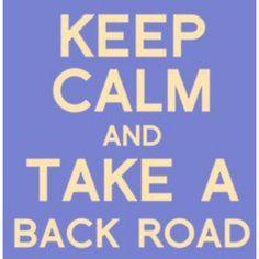 makes me wanna take a back road Back Road, Calm Down, Make Sense, Beautiful Words, The Great Outdoors, Keep Calm, Haha, Lyrics, Take That