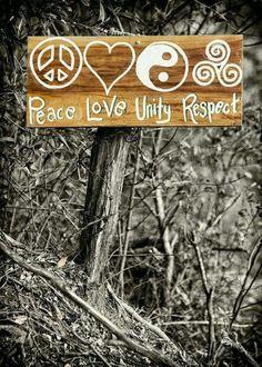 PEACE ! LOVE ! UNITY ! RESPECT !