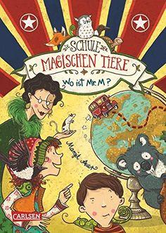 Die Schule der magischen Tiere 7: Wo ist Mr. M?: Amazon.de: Margit Auer, Nina Dulleck: Bücher