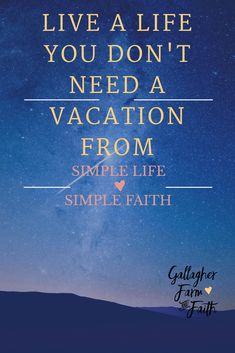 Gallagher Farm and Faith - Live a Life You Don't Need a Vacation From - Know Your Why #knowyourwhy #simplelife #simplify
