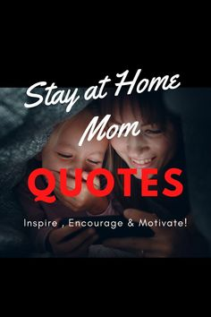 Stay at Home Mom Quotes that are Inspirational - Stay at Home Mom Community Family Love Quotes, Quotes For Kids, Favorite Quotes, Best Quotes, Life Quotes, Positive Mental Attitude, Positive Quotes, Motivational Words, Inspirational Quotes