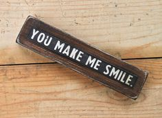 You Make Me Smile wooden love note home decor by TheBlackSpruce