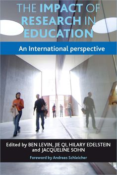 Edited by Ben Levin, Jie Qi, and Hilary Edelstein and Jacqueline Sohn (2013) The impact of research in education: an international perspective (Bristol: Policy Press)