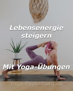 Yoga-Übungen → Lebensenergie stärken und Lebensfreude steigern Hatha Yoga, Reiki, Serenity, Joie De Vivre, Higher Consciousness, Art Of Living, Pelvic Floor, Immune System