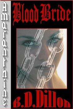 AMARANTHINE - Part One: BLOOD BRIDE by B.D. Dillon. $1.19. Author: B.D. Dillon. Publisher: Air Castle Books (May 11, 2010). 77 pages