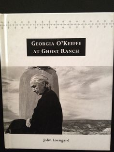 Georgia Okeeffe at Ghost Ranch
