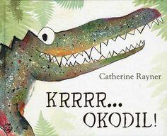 Catherine Rayner - Krrrr...okodil - Prentenboek van het jaar 2014