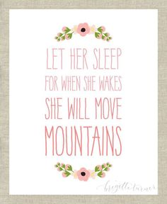 Wall Art Print Girls Room Nursery Let her sleep for when she wakes she will move mountains is part of Baby girl quotes - Wall Art Print Girls Room Nursery Let her sleep for when she wakes she will move mountains NurseryPrints Thoughts Nursery Art, Girl Nursery, Girls Bedroom, Nursery Bedding, Nursery Signs, Baby Girl Quotes, Little Girl Sayings, Baby Sayings And Quotes, Girl Room Quotes