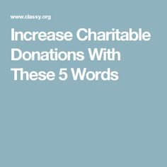 Increase Charitable Donations With These 5 Words